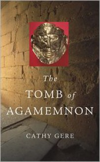 The Tomb of Agamemnon - Cathy Gere