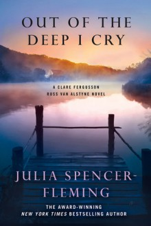 Out of the Deep I Cry: A Clare Fergusson and Russ Van Alstyne Novel - Julia Spencer-Fleming