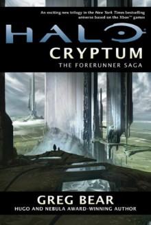 Halo: Cryptum: Book One of the Forerunner Saga - Greg Bear