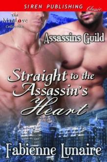 Straight to the Assassin's Heart [Assassins Guild] - Fabienne Lunaire