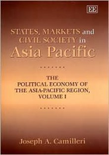 States, Markets and Civil Society in Asia-Pacific - Joseph A. Camilleri