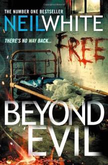 Beyond Evil - Neil White