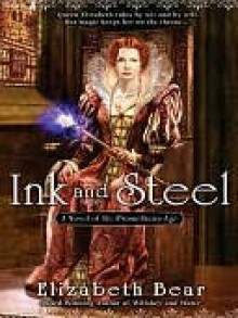 Ink and Steel - Elizabeth Bear