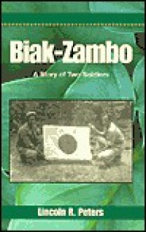 Biak-Zambo: A Story of Two Soldiers - Lincoln R. Peters