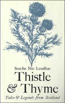 Thistle and Thyme: Tales and Legends from Scotland - Sorche Nic Leodhas, Evaline Ness