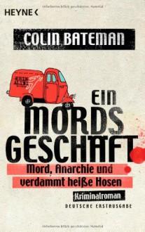 Ein Mordsgeschäft - Colin Bateman,Alexander Wagner