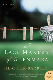 The Lace Makers of Glenmara - Heather Barbieri
