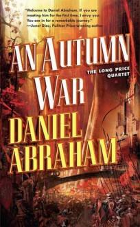 An Autumn War - Daniel Abraham