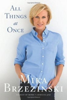 All Things at Once - Mika Brzezinski