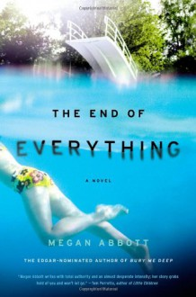 The End of Everything: A Novel - Megan Abbott
