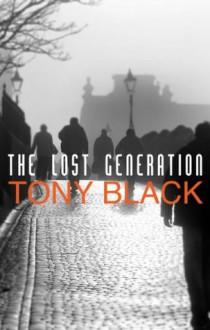 The Lost Generation - Tony Black