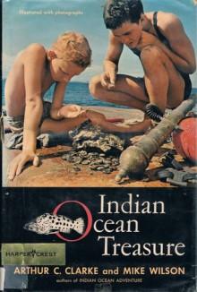 Indian Ocean Treasure - Arthur C. Clarke, Mike Wilson