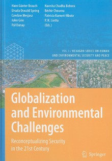 Globalization and Environmental Challenges: Reconceptualizing Security in the 21st Century - Hans Günter Brauch, Ursula Oswald, John Grin, Czeslaw Mesjasz