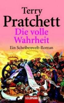Die volle Wahrheit - Terry Pratchett
