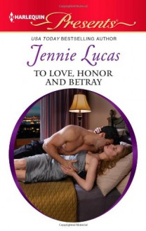 To Love, Honor and Betray - Jennie Lucas