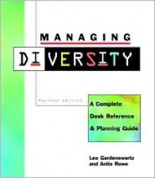 Managing Diversity: A Complete Desk Reference and Planning Guide, Revised Edition - Lee Gardenswartz, Anita Rowe