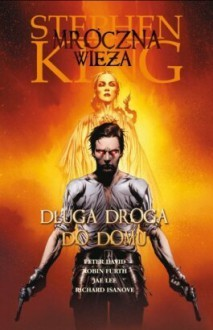 Długa droga do domu - Peter David, Stephen King, Jae Lee, Richard Ianove, Robin Furth