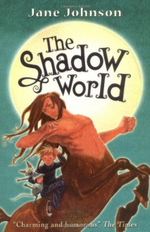 The Shadow World (Secret Country Trilogy) - Jane Johnson