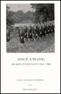 Once A Wave: My Life in the Navy, 1942-1946 - Laura Rapaport Borsten
