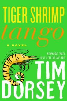 Tiger Shrimp Tango - Tim Dorsey