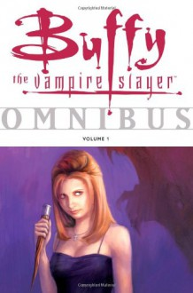 Buffy the Vampire Slayer: Omnibus, Vol. 1 - Eric Powell,Joss Whedon