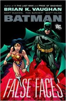 Batman: False Faces SC - Brian K. Vaughan