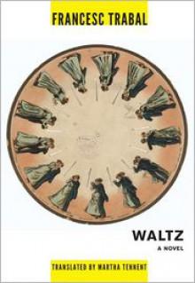 Waltz (Catalan Literature) - Francesc Trabal,Martha Tennent