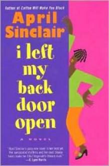 I Left My Back Door Open - April Sinclair