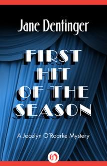 First Hit of the Season - Jane Dentinger