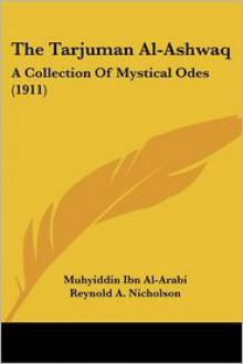The Tarjuman Al-Ashwaq: A Collection of Mystical Odes (1911) - ابن عربي, Reynold Alleyne Nicholson