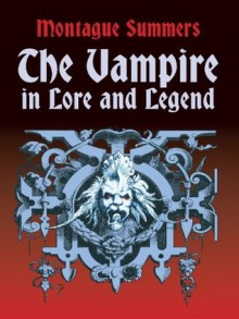 The Vampire in Lore and Legend (Dover Occult) - Montague Summers