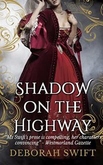 Shadow on the Highway - Deborah Swift