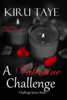 A Valentine Challenge - Kiru Taye