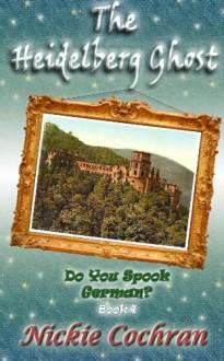 The Heidelberg Ghost - Nickie Cochran