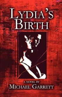 Lydia's Birth - Michael Garrett