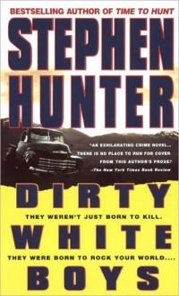 Dirty White Boys - Stephen Hunter