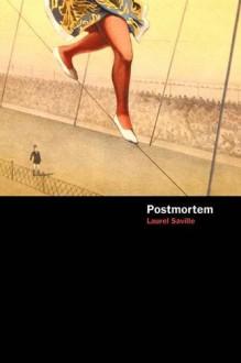 Postmortem - Laurel Saville
