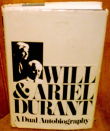 A Dual Autobiography - Ariel Durant, Will Durant