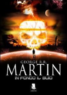 In fondo il buio - George R.R. Martin, Maddalena Tarallo, Angelica Tintori