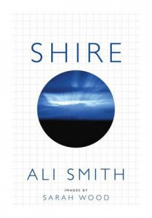 Shire - Sarah Wood,Ali Smith