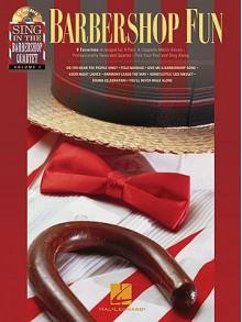 Barbershop Fun: Sing in the Barbershop Quartet, Volume 1 - Hal Leonard Publishing Company