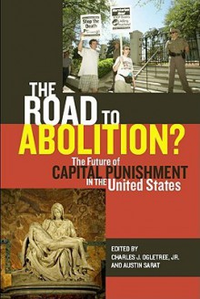 Road to Abolition? - Charles J. Ogletree Jr., Austin Sarat