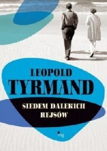 Siedem dalekich rejsów - Leopold Tyrmand