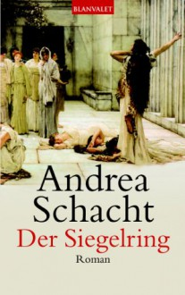 Der Siegelring - Andrea Schacht