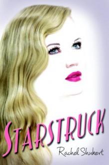 Starstruck - Rachel Shukert