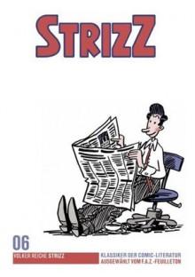 Strizz - F.A.Z. Comic-Klassiker, Band 6 - Volker Reiche