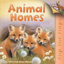 Animal Homes. Judy Allen and Simon Mendez - Judy Allen