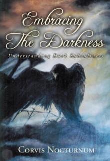 Embracing the Darkness; Understanding Dark Subcultures - Corvis Nocturnum