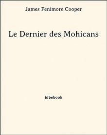 Le Dernier des Mohicans (French Edition) - James Fenimore Cooper