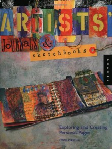 Artists' Journals and Sketchbooks: Exploring and Creating Personal Pages - Lynne Perrella
